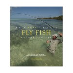 Fifty More Places To Flyfish Before You Die